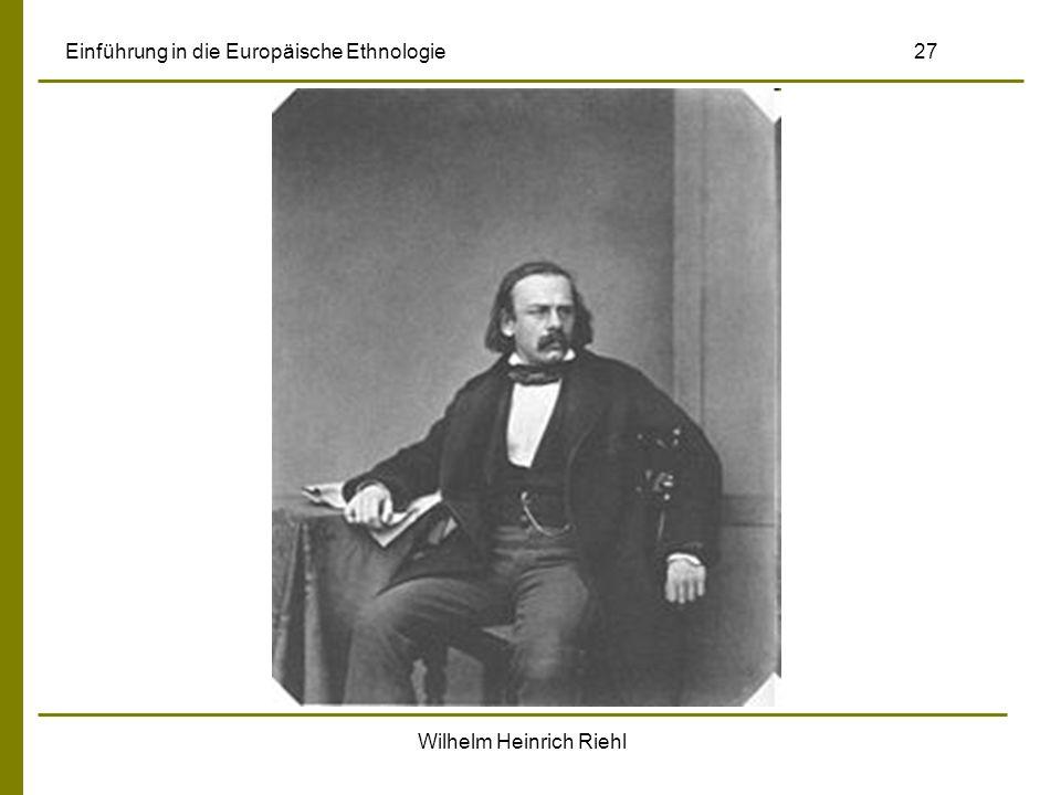 Wilhelm Heinrich Riehl Einführung in die Europäische Ethnologie 27