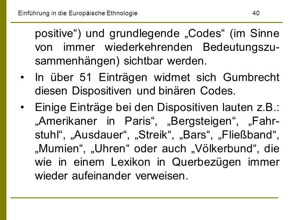 Einführung in die Europäische Ethnologie40 positive) und grundlegende Codes (im Sinne von immer wiederkehrenden Bedeutungszu- sammenhängen) sichtbar w