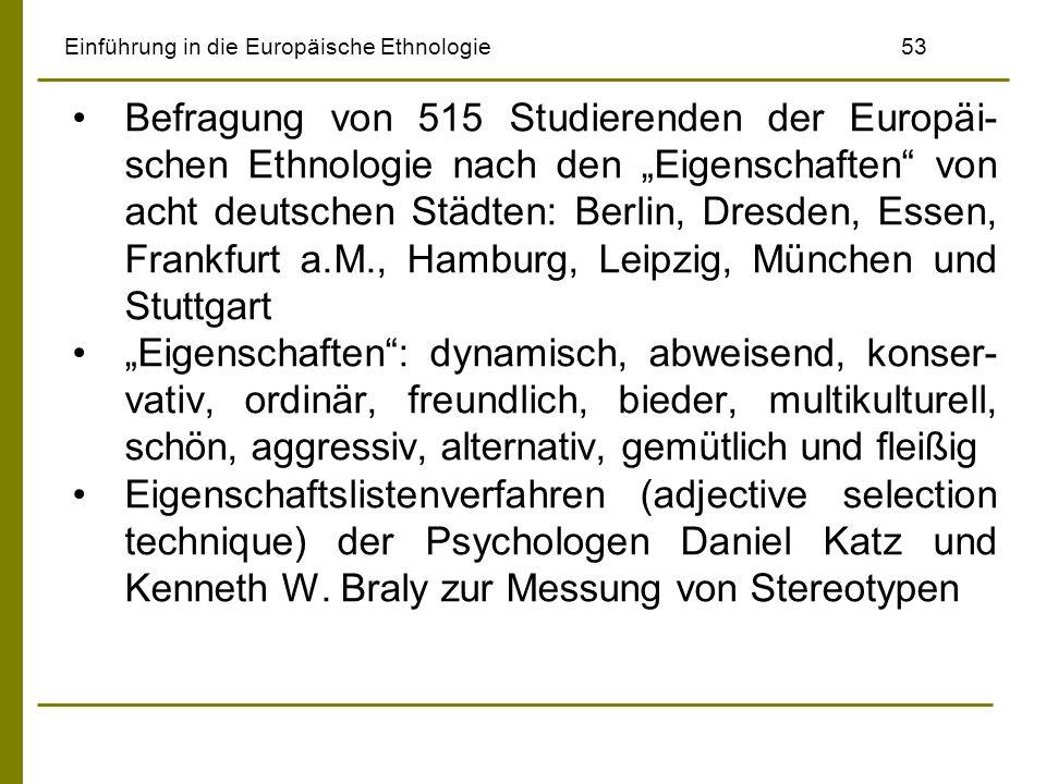 Einführung in die Europäische Ethnologie53 Befragung von 515 Studierenden der Europäi- schen Ethnologie nach den Eigenschaften von acht deutschen Städ
