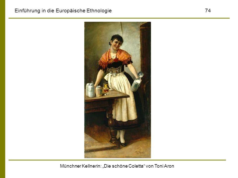 Münchner Kellnerin: Die schöne Coletta von Toni Aron Einführung in die Europäische Ethnologie74