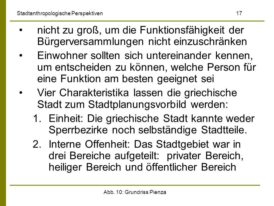 Abb. 10: Grundriss Pienza Stadtanthropologische Perspektiven 17 nicht zu groß, um die Funktionsfähigkeit der Bürgerversammlungen nicht einzuschränken