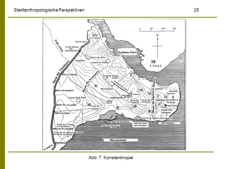 Abb. 7: Konstantinopel Stadtanthropologische Perspektiven 25