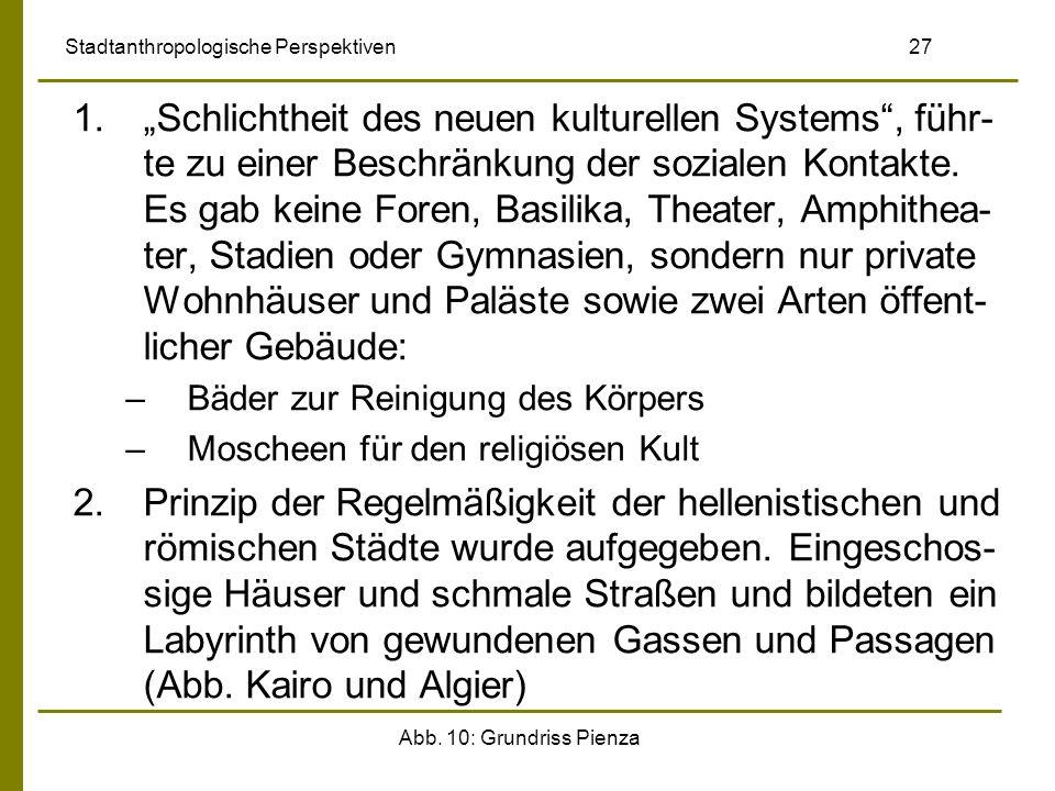 Abb. 10: Grundriss Pienza Stadtanthropologische Perspektiven 27 1.Schlichtheit des neuen kulturellen Systems, führ- te zu einer Beschränkung der sozia