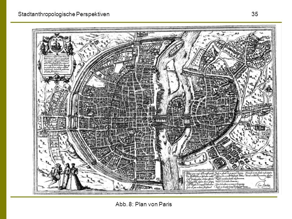 Abb. 8: Plan von Paris Stadtanthropologische Perspektiven 35