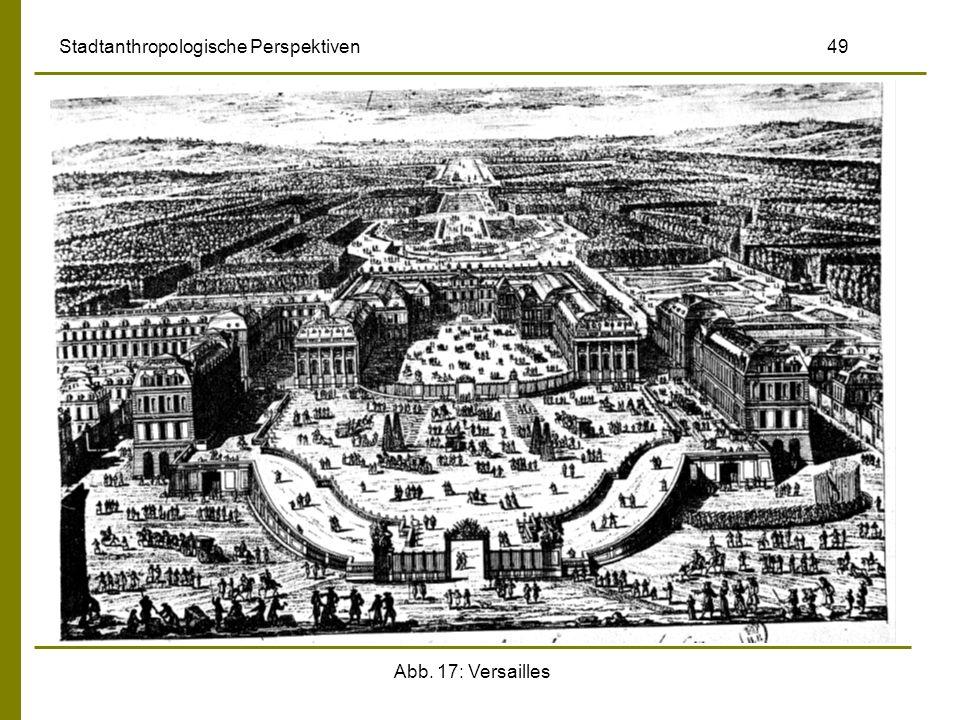 Abb. 17: Versailles Stadtanthropologische Perspektiven 49