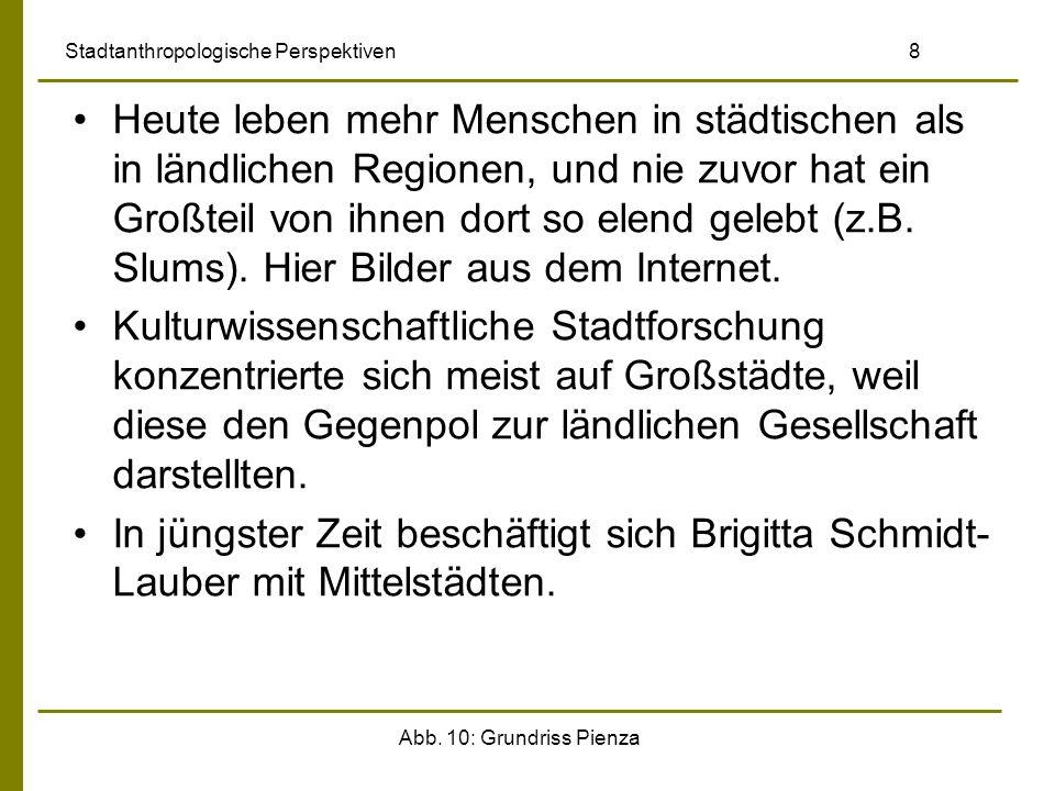 Stadtanthropologische Perspektiven 59 1.Neugestaltung des Straßenverlaufs im Zentrum und in der Peripherie.