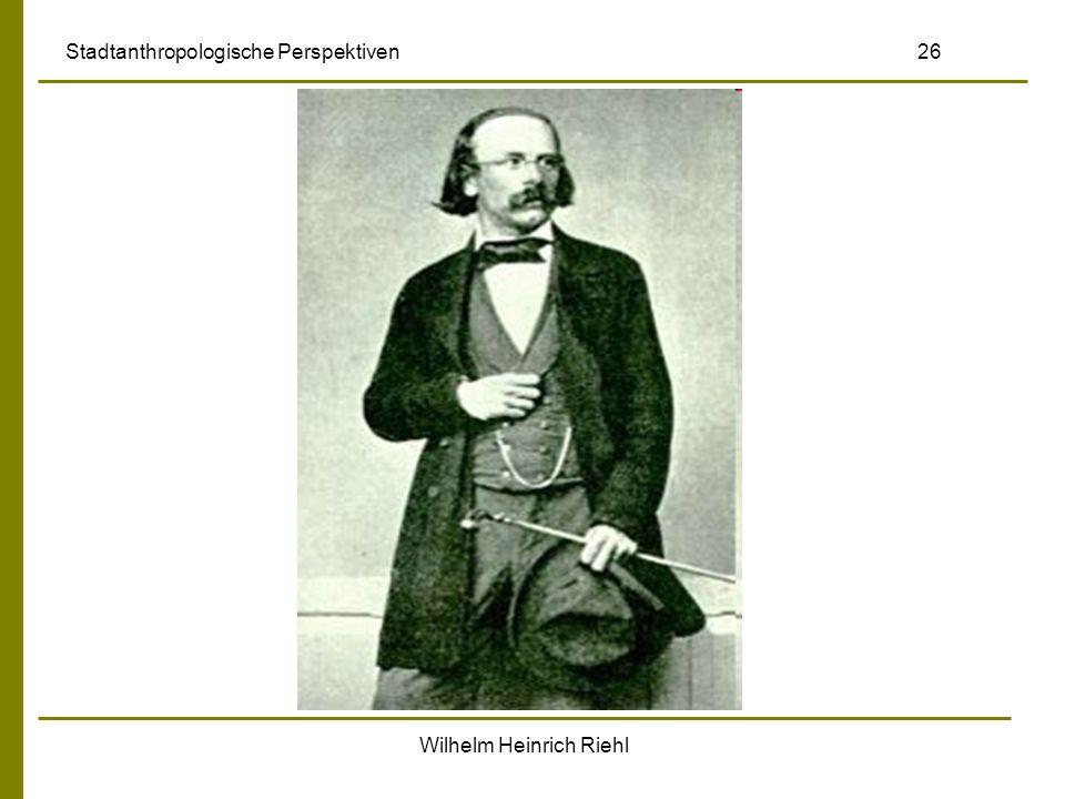 Wilhelm Heinrich Riehl Stadtanthropologische Perspektiven 26