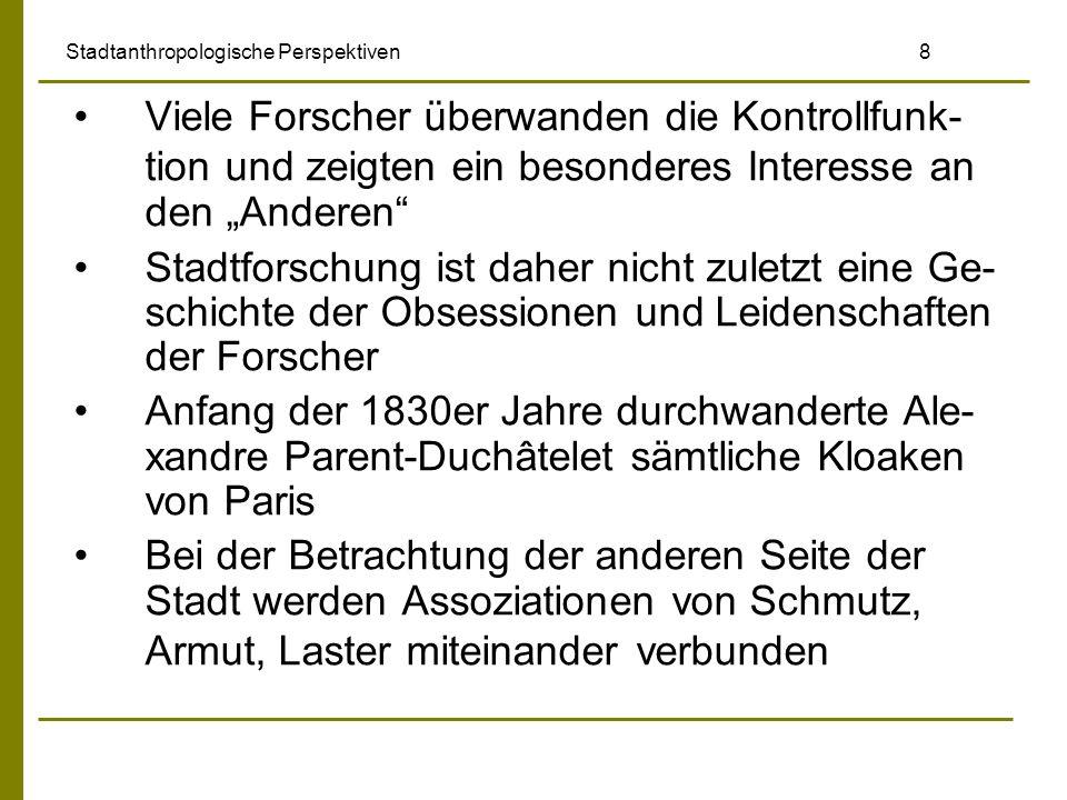 Stadtanthropologische Perspektiven 9 Schmutz und Unrat stellen eine moralische Ka- tegorie dar, mit der u.a.