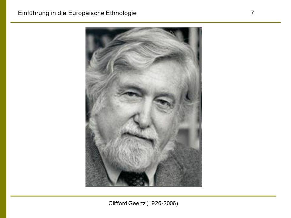 Clifford Geertz (1926-2006) Einführung in die Europäische Ethnologie7