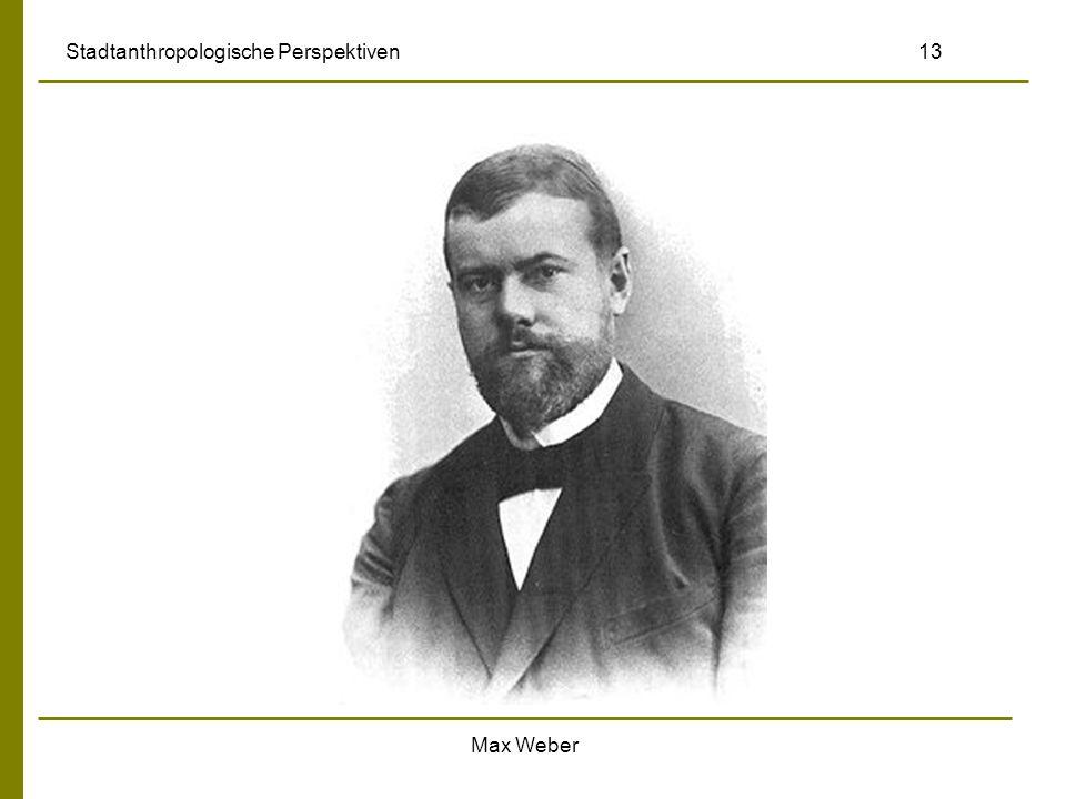 Max Weber Stadtanthropologische Perspektiven 13