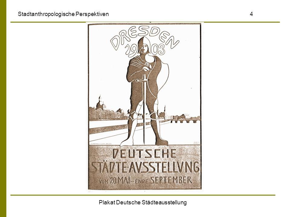 Plakat Deutsche Städteausstellung Stadtanthropologische Perspektiven 4