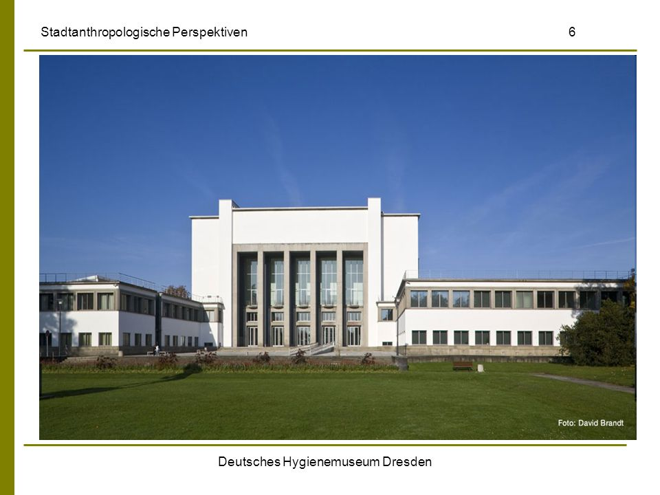 Deutsches Hygienemuseum Dresden Stadtanthropologische Perspektiven 6