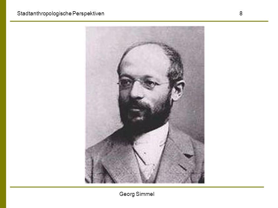 Georg Simmel Stadtanthropologische Perspektiven 8