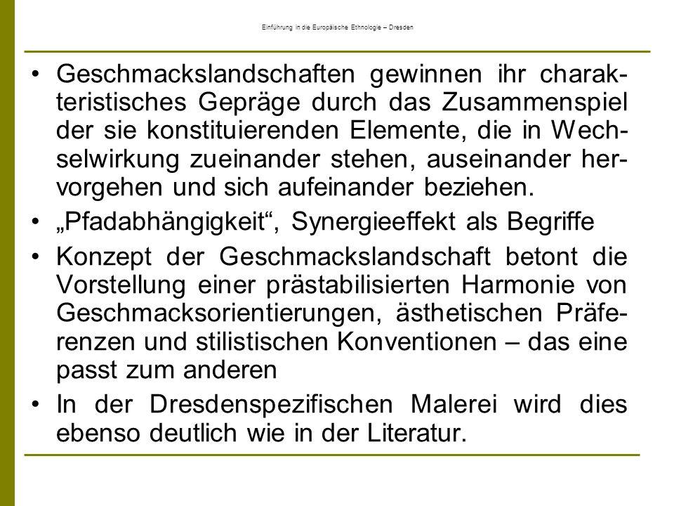 Einführung in die Europäische Ethnologie – Dresden Geschmackslandschaften gewinnen ihr charak- teristisches Gepräge durch das Zusammenspiel der sie ko