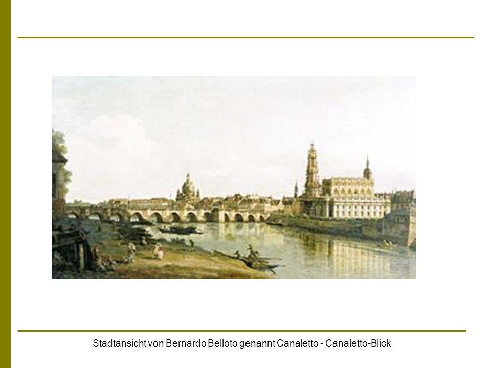 Stadtansicht von Bernardo Belloto genannt Canaletto - Canaletto-Blick