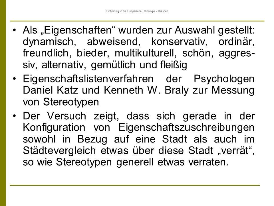 Einführung in die Europäische Ethnologie – Dresden Als Eigenschaften wurden zur Auswahl gestellt: dynamisch, abweisend, konservativ, ordinär, freundli