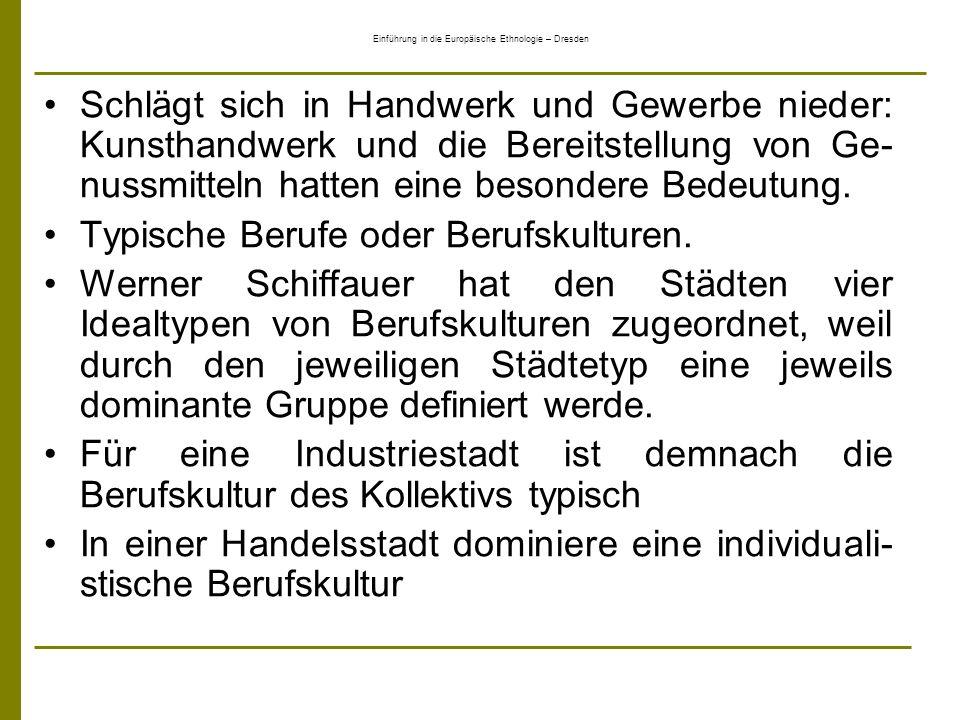 Einführung in die Europäische Ethnologie – Dresden Schlägt sich in Handwerk und Gewerbe nieder: Kunsthandwerk und die Bereitstellung von Ge- nussmitte