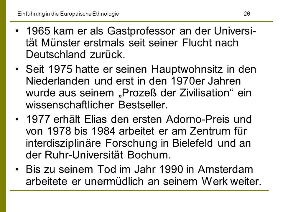 Einführung in die Europäische Ethnologie 26 1965 kam er als Gastprofessor an der Universi- tät Münster erstmals seit seiner Flucht nach Deutschland zu
