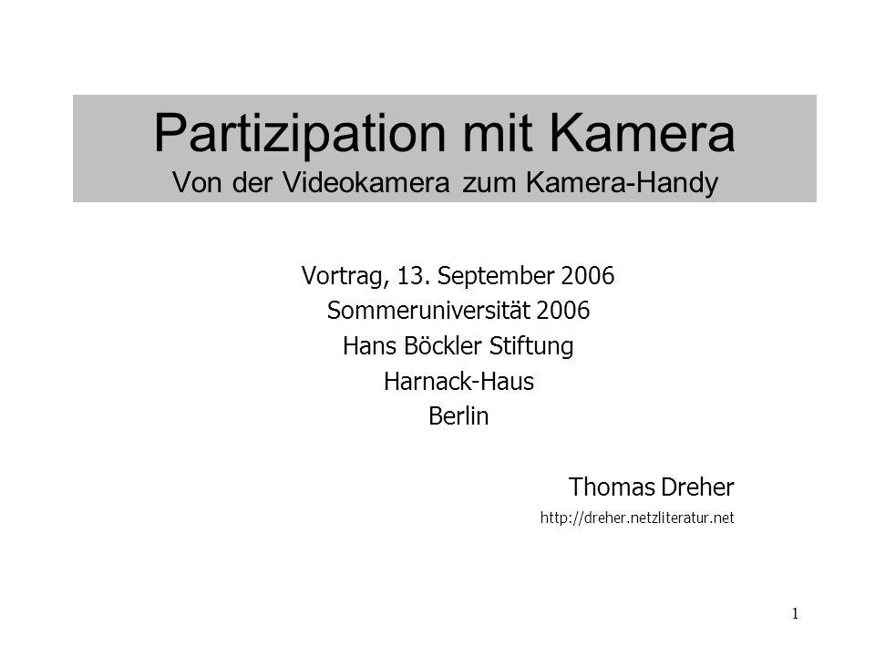 1 Partizipation mit Kamera Von der Videokamera zum Kamera-Handy Vortrag, 13.