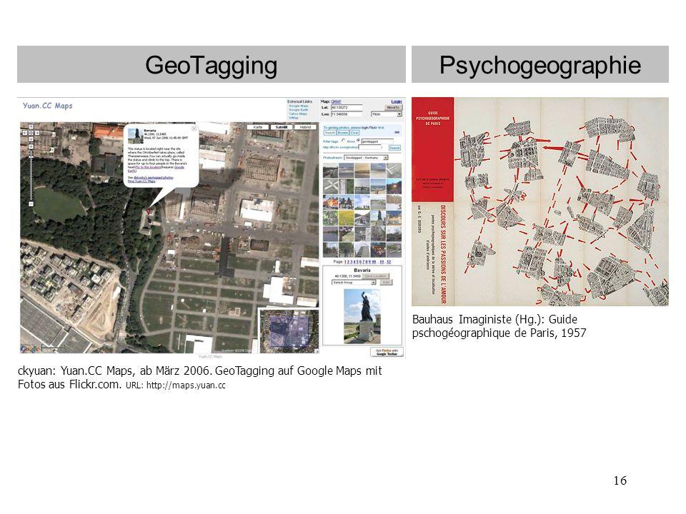 16 GeoTagging Bauhaus Imaginiste (Hg.): Guide pschogéographique de Paris, 1957 Psychogeographie ckyuan: Yuan.CC Maps, ab März 2006.