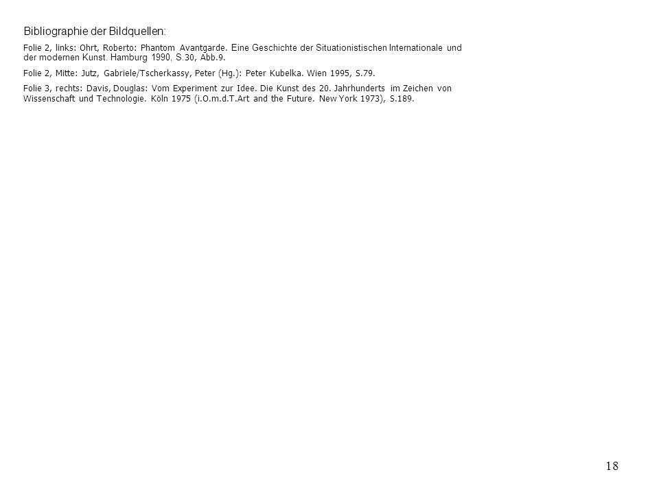 Literatur Bibliographie der Bildquellen: Folie 2, links: Ohrt, Roberto: Phantom Avantgarde.