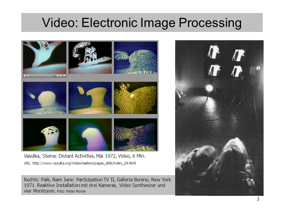 3 Video: Electronic Image Processing Vasulka, Steina: Distant Activities, Mai 1972, Video, 6 Min.