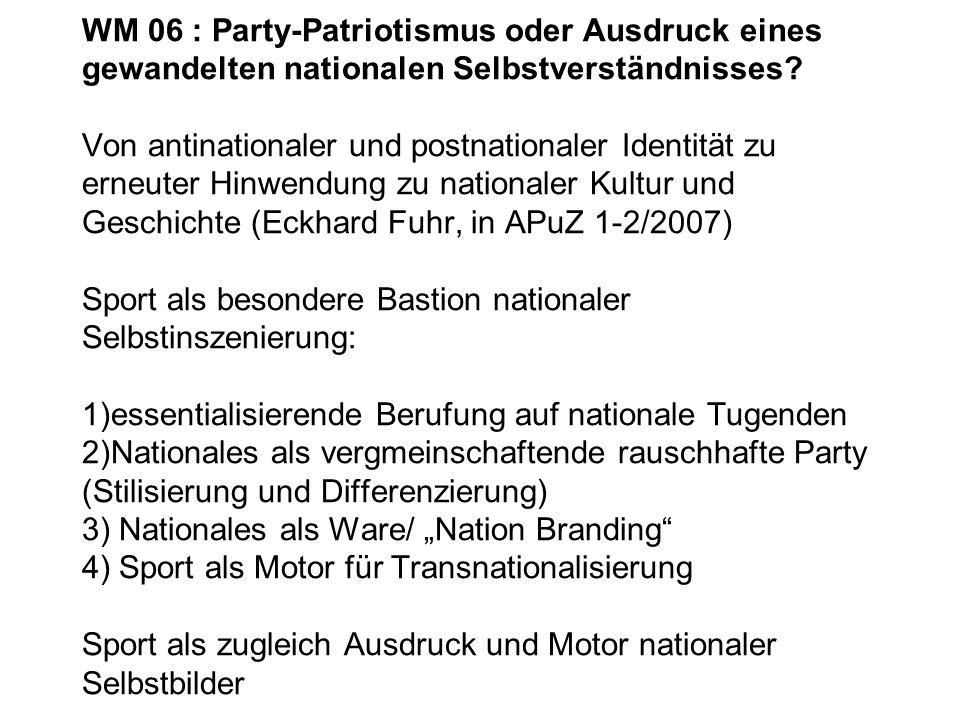 WM 06 : Party-Patriotismus oder Ausdruck eines gewandelten nationalen Selbstverständnisses.