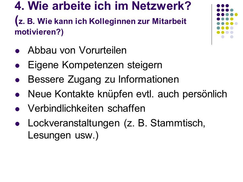 4.Wie arbeite ich im Netzwerk. ( z. B.