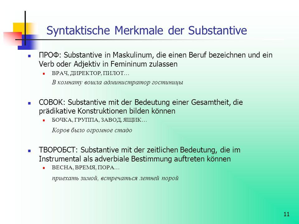 11 Syntaktische Merkmale der Substantive ПРОФ: Substantive in Maskulinum, die einen Beruf bezeichnen und ein Verb oder Adjektiv in Femininum zulassen