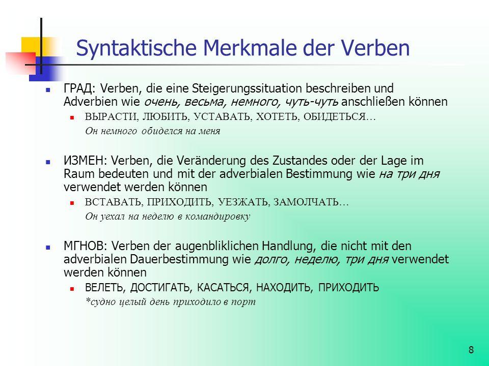 8 Syntaktische Merkmale der Verben ГРАД: Verben, die eine Steigerungssituation beschreiben und Adverbien wie очень, весьма, немного, чуть-чуть anschli