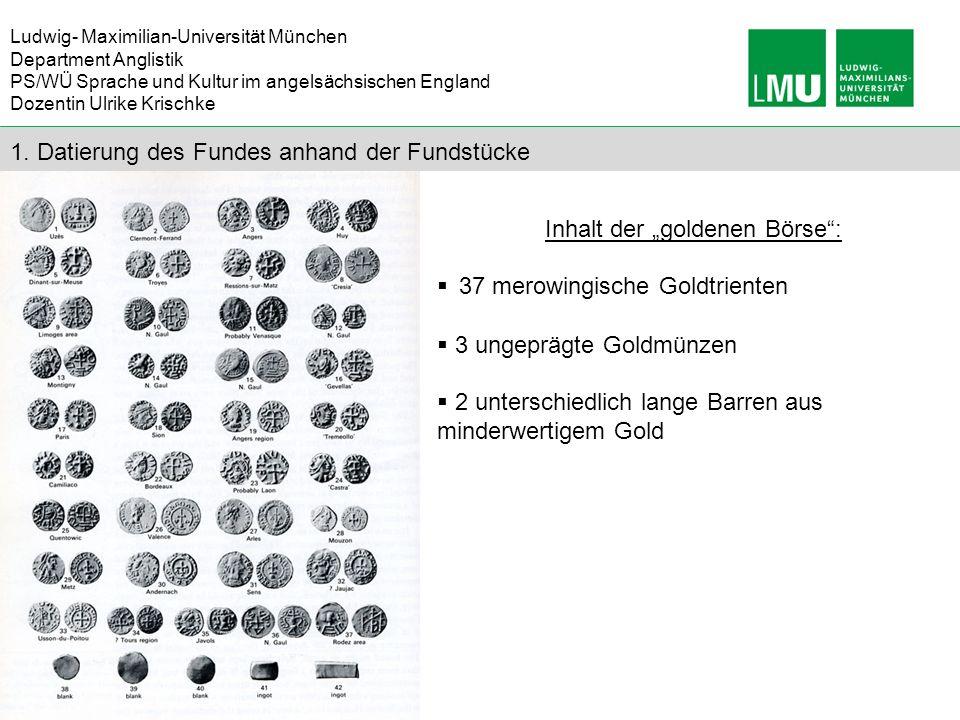 Ludwig- Maximilian-Universität München Department Anglistik PS/WÜ Sprache und Kultur im angelsächsischen England Dozentin Ulrike Krischke 1. Datierung