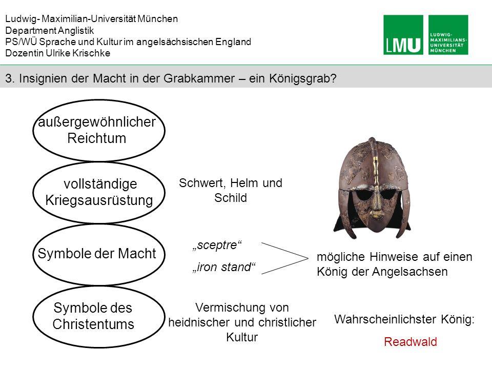 Ludwig- Maximilian-Universität München Department Anglistik PS/WÜ Sprache und Kultur im angelsächsischen England Dozentin Ulrike Krischke 3. Insignien