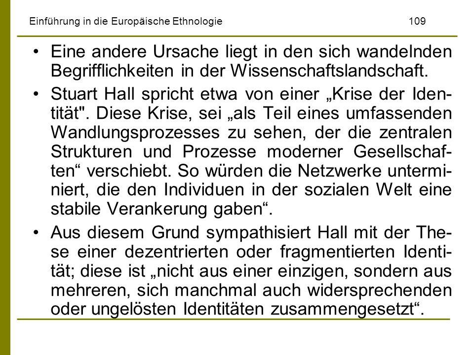 Einführung in die Europäische Ethnologie109 Eine andere Ursache liegt in den sich wandelnden Begrifflichkeiten in der Wissenschaftslandschaft. Stuart
