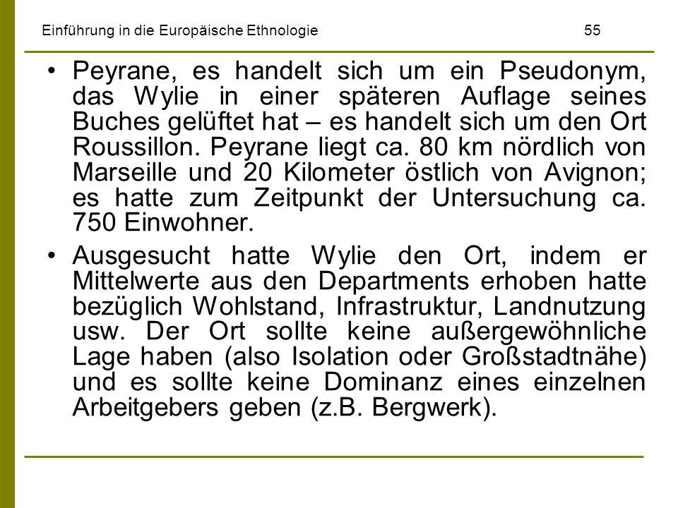 Einführung in die Europäische Ethnologie55 Peyrane, es handelt sich um ein Pseudonym, das Wylie in einer späteren Auflage seines Buches gelüftet hat –