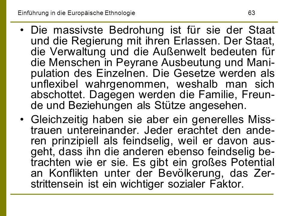 Einführung in die Europäische Ethnologie63 Die massivste Bedrohung ist für sie der Staat und die Regierung mit ihren Erlassen. Der Staat, die Verwaltu