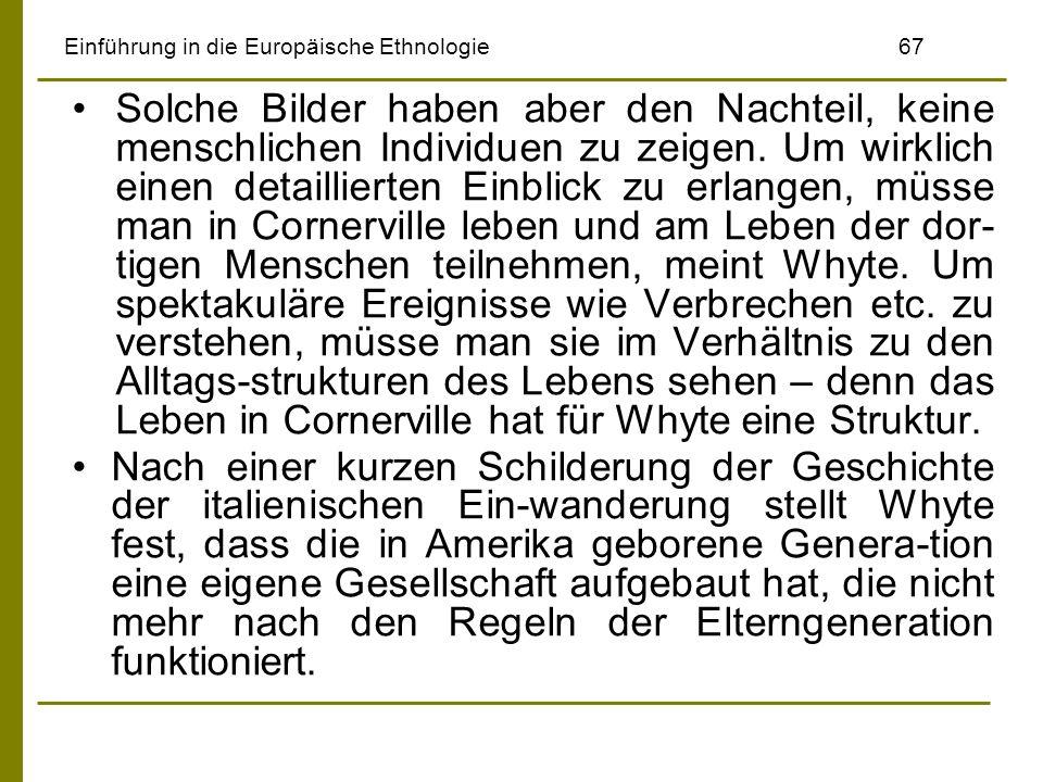 Einführung in die Europäische Ethnologie67 Solche Bilder haben aber den Nachteil, keine menschlichen Individuen zu zeigen. Um wirklich einen detaillie