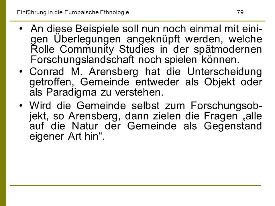 Einführung in die Europäische Ethnologie79 An diese Beispiele soll nun noch einmal mit eini- gen Überlegungen angeknüpft werden, welche Rolle Communit
