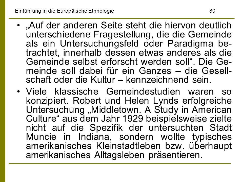 Einführung in die Europäische Ethnologie80 Auf der anderen Seite steht die hiervon deutlich unterschiedene Fragestellung, die die Gemeinde als ein Unt