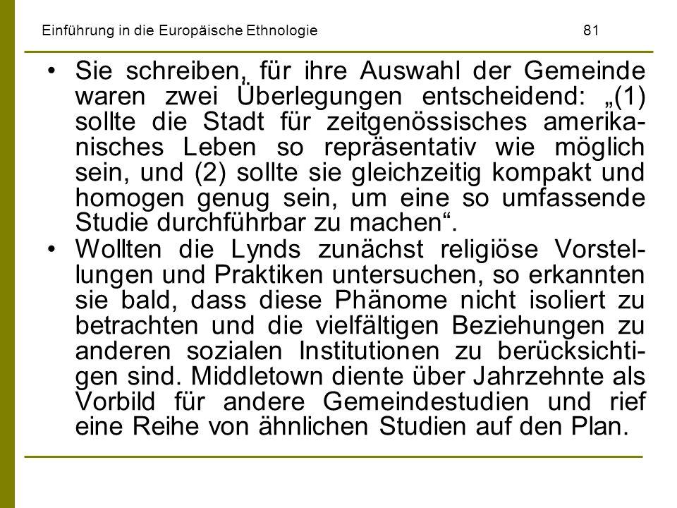 Einführung in die Europäische Ethnologie81 Sie schreiben, für ihre Auswahl der Gemeinde waren zwei Überlegungen entscheidend: (1) sollte die Stadt für