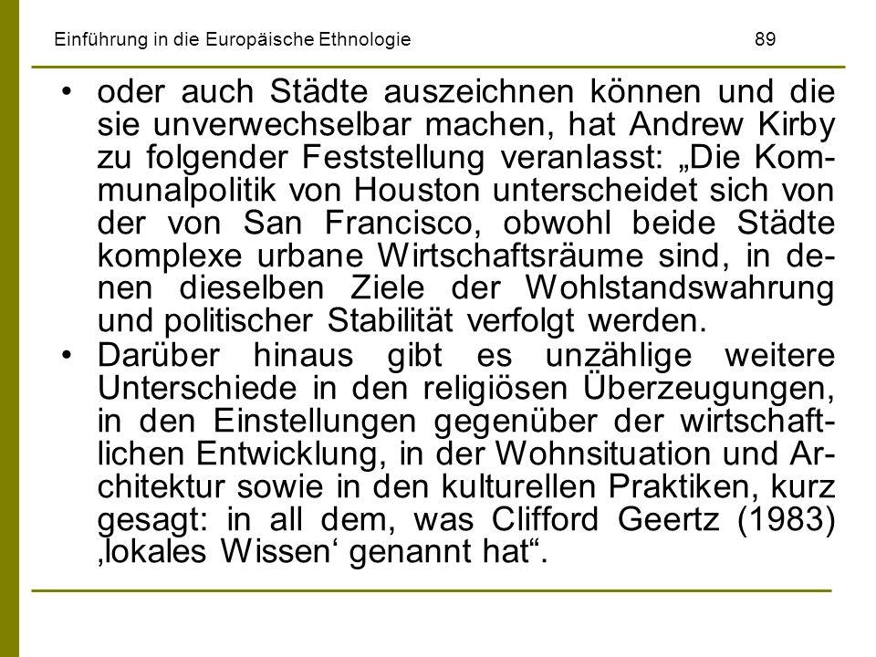 Einführung in die Europäische Ethnologie89 oder auch Städte auszeichnen können und die sie unverwechselbar machen, hat Andrew Kirby zu folgender Fests
