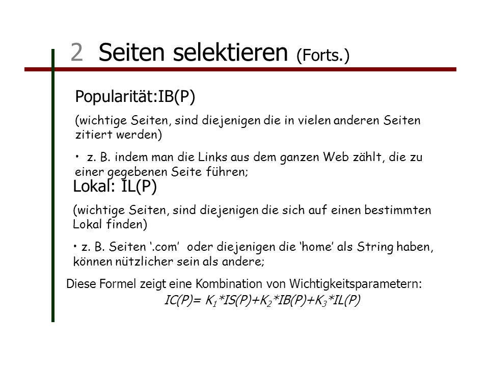 2 Seiten selektieren (Forts.) Lokal: IL(P) (wichtige Seiten, sind diejenigen die sich auf einen bestimmten Lokal finden) z.