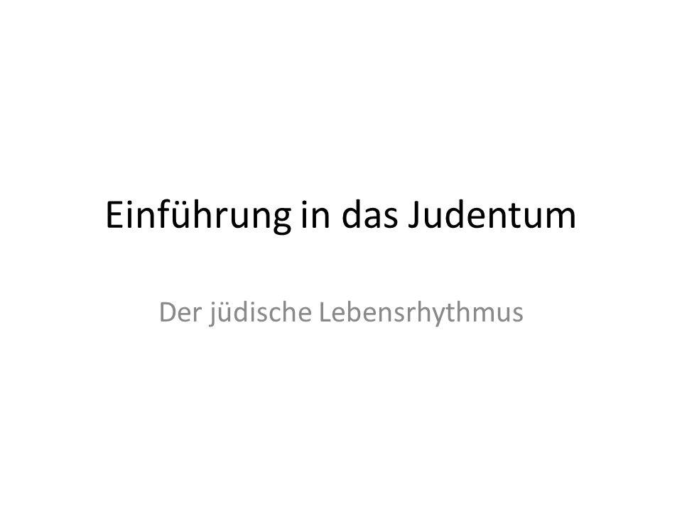 Einführung in das Judentum Der jüdische Lebensrhythmus