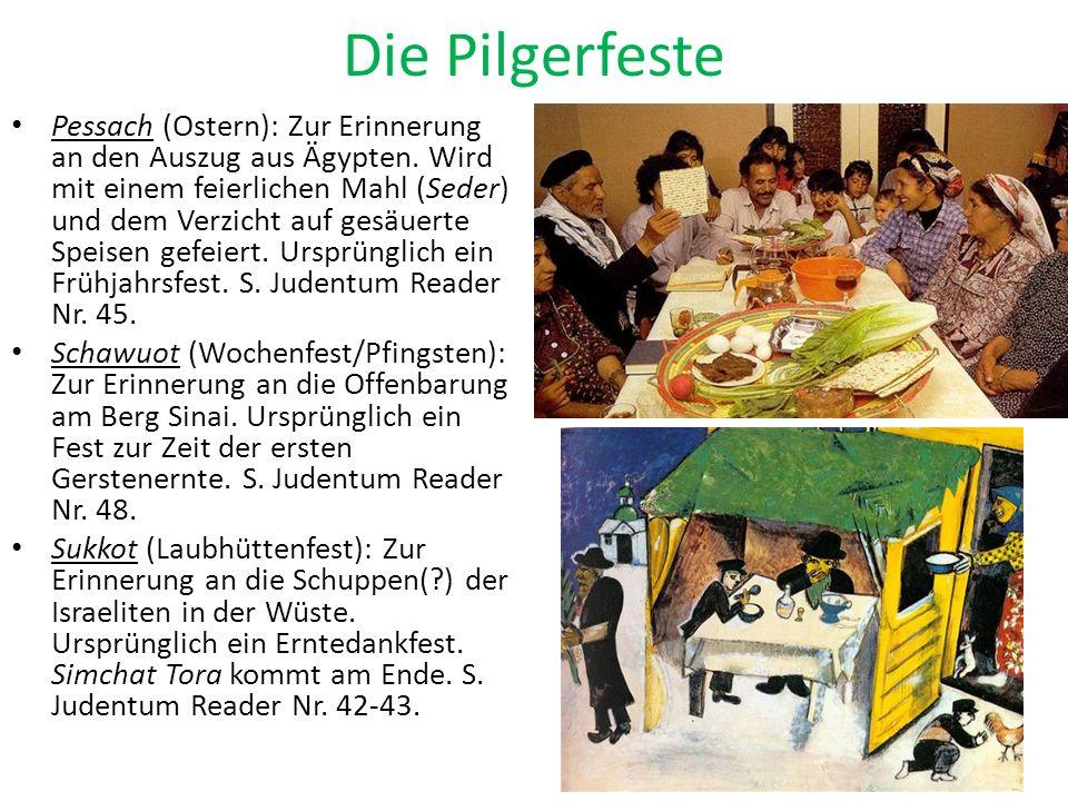 Die Pilgerfeste Pessach (Ostern): Zur Erinnerung an den Auszug aus Ägypten. Wird mit einem feierlichen Mahl (Seder) und dem Verzicht auf gesäuerte Spe