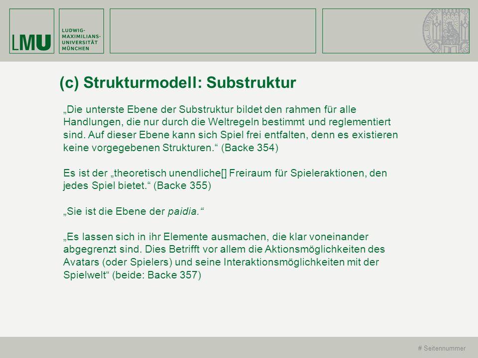 # Seitennummer (c) Strukturmodell: Substruktur Die unterste Ebene der Substruktur bildet den rahmen für alle Handlungen, die nur durch die Weltregeln