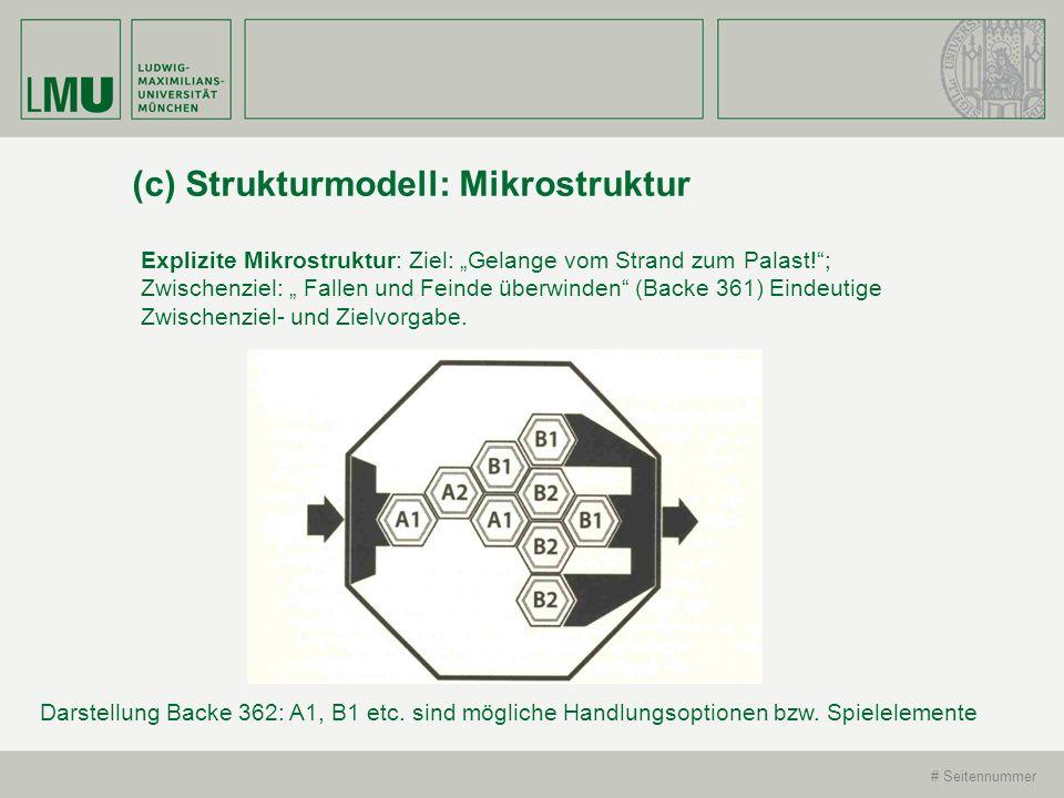 # Seitennummer (c) Strukturmodell: Mikrostruktur Explizite Mikrostruktur: Ziel: Gelange vom Strand zum Palast!; Zwischenziel: Fallen und Feinde überwi