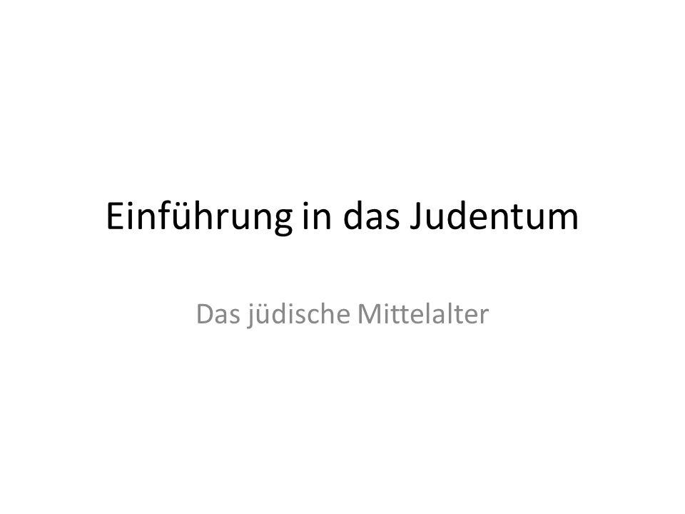 Einführung in das Judentum Das jüdische Mittelalter