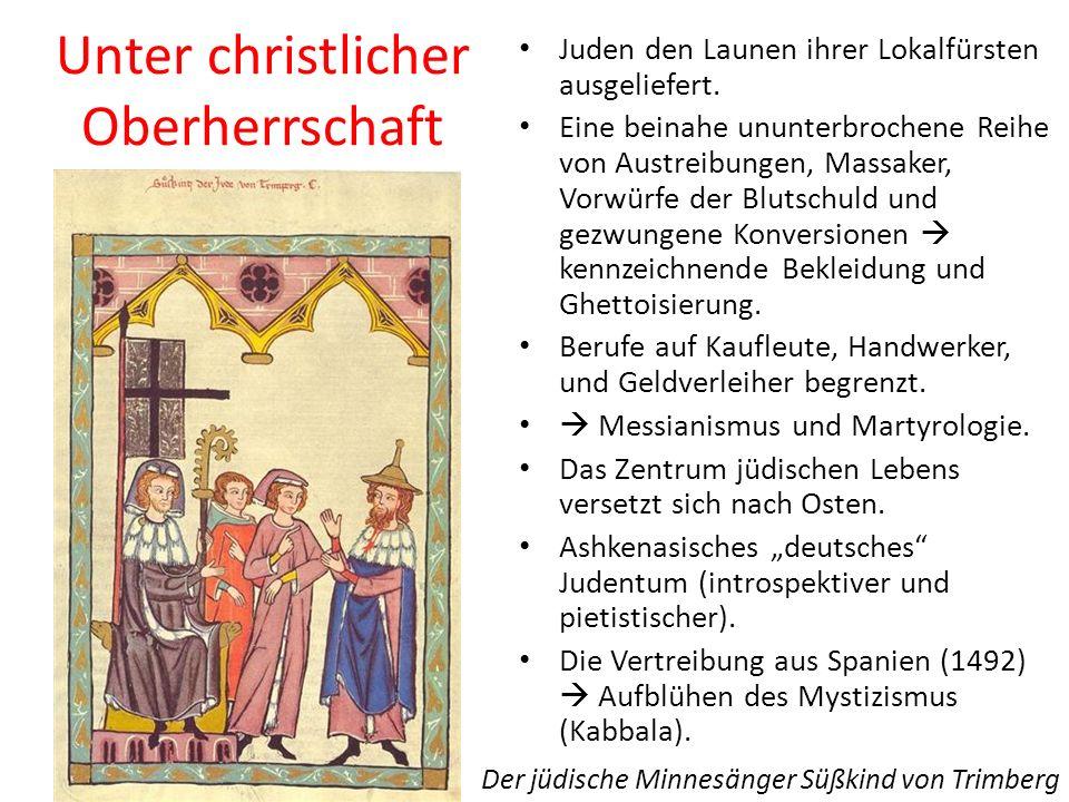 Unter christlicher Oberherrschaft Juden den Launen ihrer Lokalfürsten ausgeliefert.