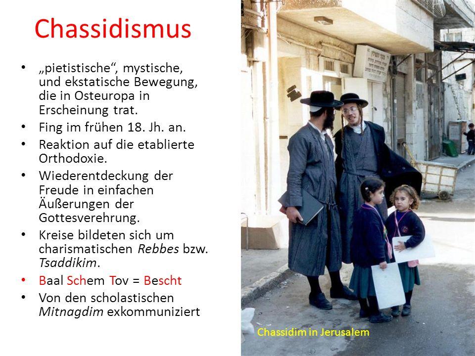 Chassidismus pietistische, mystische, und ekstatische Bewegung, die in Osteuropa in Erscheinung trat.