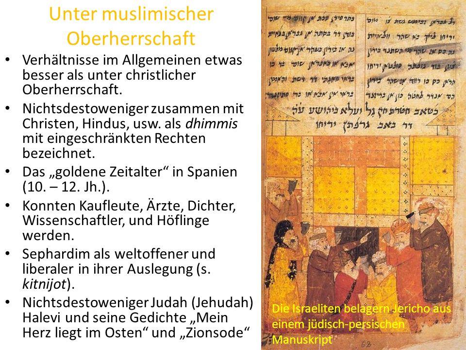 Unter muslimischer Oberherrschaft Verhältnisse im Allgemeinen etwas besser als unter christlicher Oberherrschaft.