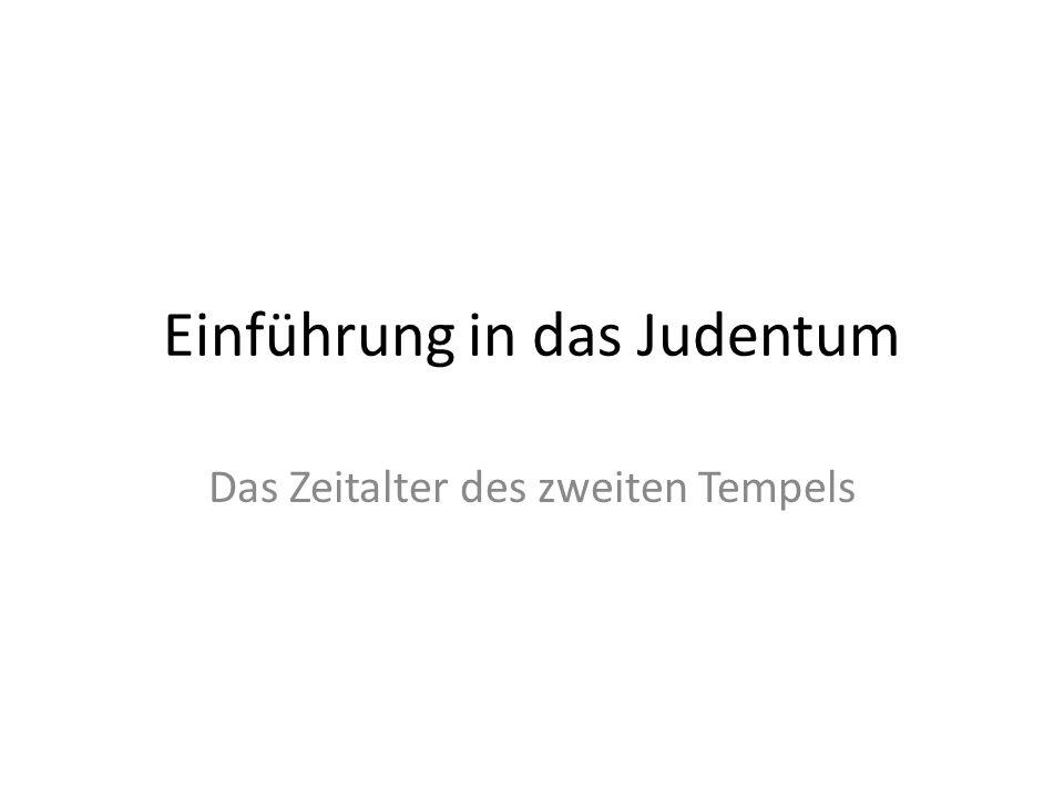 Einführung in das Judentum Das Zeitalter des zweiten Tempels